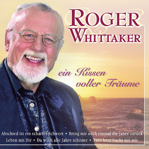 Play & Download Ein Kissen voller Träume by Roger Whittaker | Napster