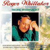 Play & Download Frohe Weihnacht by Roger Whittaker | Napster