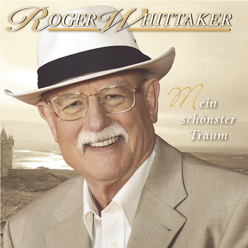 Play & Download Mein schönster Traum by Roger Whittaker | Napster