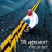The Movement: Fire or Not by YaBoy Diverse