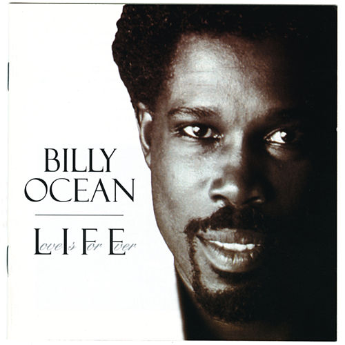 L.I.F.E. (Love Is For Ever) by Billy Ocean