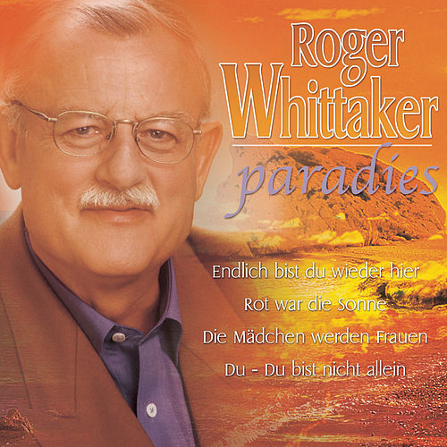 Play & Download Paradies by Roger Whittaker | Napster