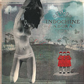 Play & Download Adora by Indochine | Napster