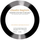 Insieme A Te Non Ci Sto Più by Claudio Baglioni
