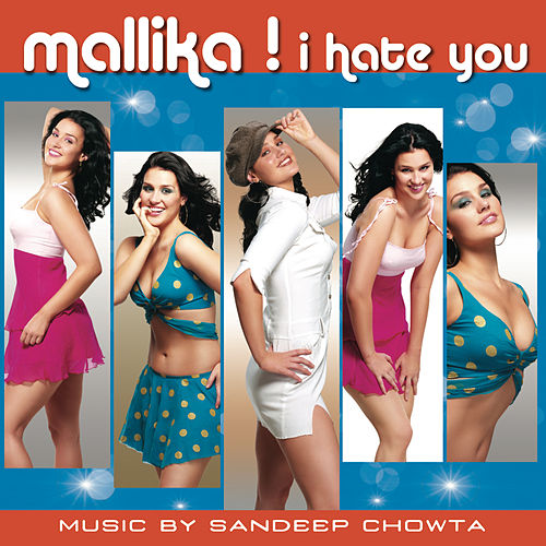 Play & Download Mallika I Hate You by Various Artists | Napster