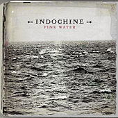 Play & Download Pink Water by Indochine | Napster