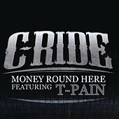 Money Round Here von C-Ride