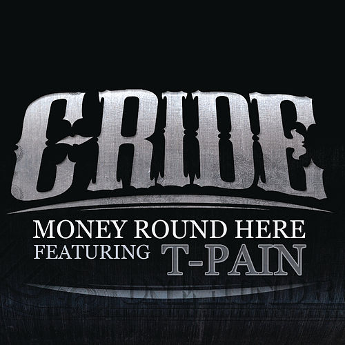Play & Download Money Round Here by C-Ride | Napster