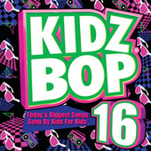 Play & Download Kidz Bop 16 by KIDZ BOP Kids | Napster