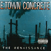 Play & Download The Renaissance by E.Town Concrete | Napster