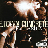 Play & Download Time 2 Shine by E.Town Concrete | Napster