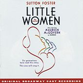 Little Women - The Musical by Original Broadway Cast