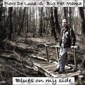 Blues On My Side by Big Fat Mama Piero De Luca