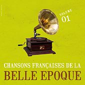 Chansons Francaises De La Belle Epoque Vol.1 by Various Artists
