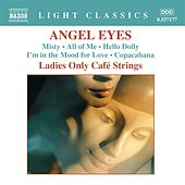 Play & Download Angel Eyes by Ladies Only Cafe Strings | Napster