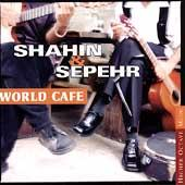 World Cafe by Shahin & Sepehr
