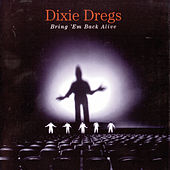 Play & Download Bring 'Em Back Alive by The Dixie Dregs | Napster