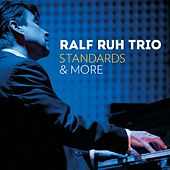 Standards & More by Ralf Ruh Trio