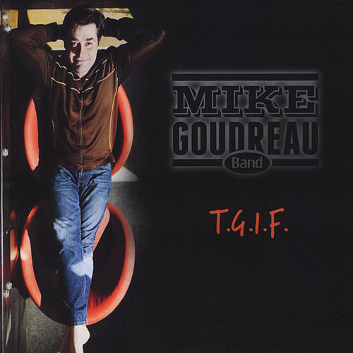 T.G.I.F. by Mike Goudreau Band