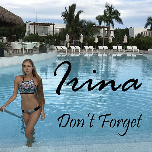 Don't Forget by Irina