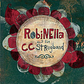 Play & Download Robinella & The CC Stringband by Robinella & The CC Stringband | Napster