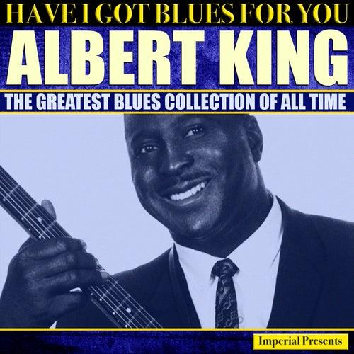 Albert King  (Have I Got Blues Got You) de Albert King