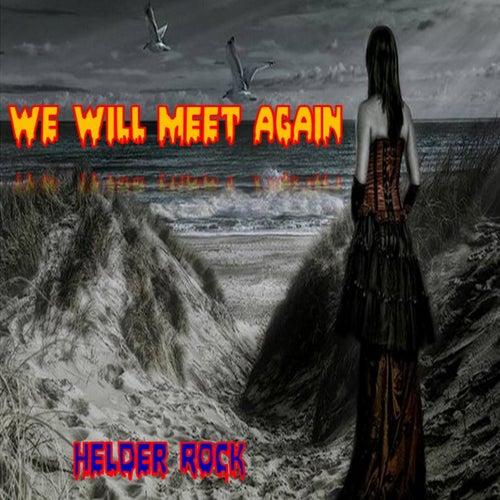 We Will Meet Again by Helder Rock
