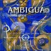 Ambigua, Act III: Es ist ein Glanz um Alles her by Vasilis Ginos