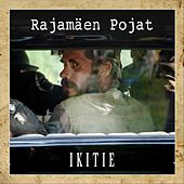 Ikitie (Music From The Motion Picture) by Rajamäen pojat