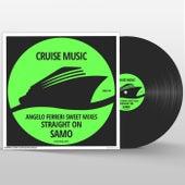 Straight On (Angelo Ferreri Sweet Mixes) by Samo