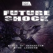 Fall of Darkness / The Ladder - Single by Future Shock
