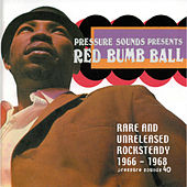 Play & Download Red Bumb Ball: Rare & Unreleased Rocksteady... by Various Artists | Napster