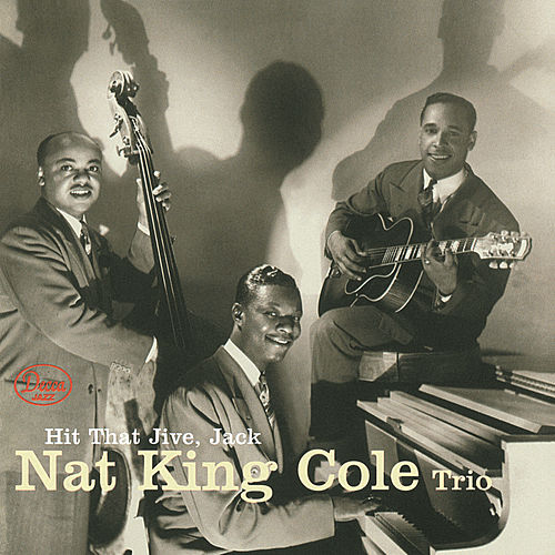 Play & Download Hit That Jive, Jack by Nat King Cole | Napster
