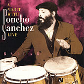 Play & Download A Night With Poncho Sanchez Live by Poncho Sanchez | Napster