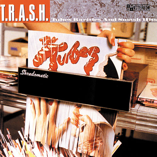 T.R.A.S.H. by The Tubes
