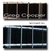 Ki-net-ic by Greg Cooper
