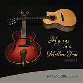 Hymns in a Mellow Tone, Vol. 2 by Pat Moore