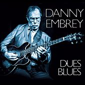 Dues Blues by Danny Embrey