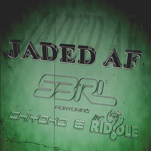 Jaded AF (DJ Edit) (feat. Chiyoko & MC Riddle) by S3rl