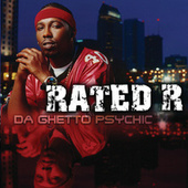 Da Ghetto Psychic by Rated R