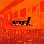 Slow Dark Train by Vigilantes Of Love