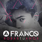 Robar Tu Amor by Franco