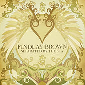 Separated by the Sea by Findlay Brown