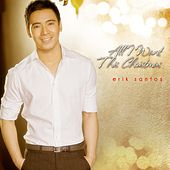 All I Want This Christmas (Repackaged) by Erik Santos