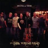 Hank & Nem by The Dirk Wayne Band
