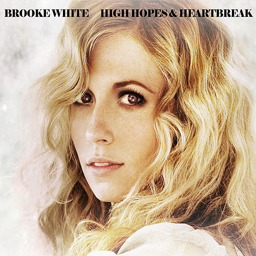 Play & Download High Hopes & Heartbreak by Brooke White | Napster