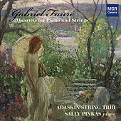 Play & Download Fauré: Quartets for Piano and Strings by Adaskin String Trio | Napster