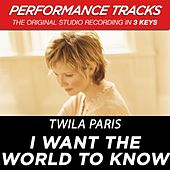 Play & Download I Want The World To Know (Premiere Performance Plus Track) by Twila Paris | Napster