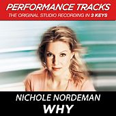 Play & Download Why (Premiere Performance Plus Track) by Nichole Nordeman | Napster