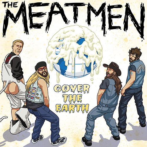 Play & Download Cover the Earth by The Meatmen | Napster